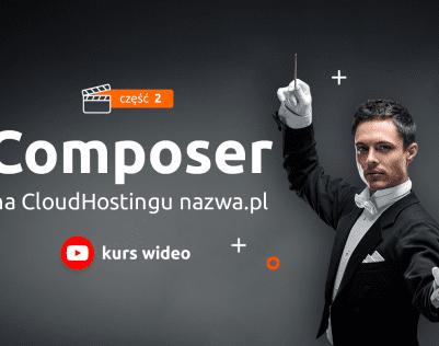 Composer na CloudHostingu nazwa.pl. Część 2