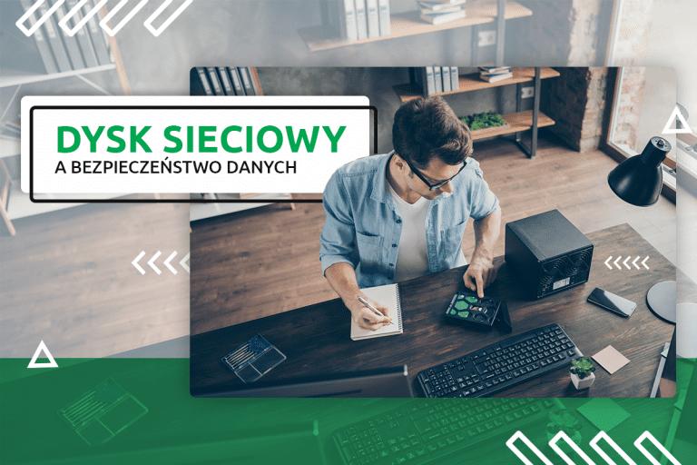 Dysk sieciowy a bezpieczeństwo danych | nazwa.pl